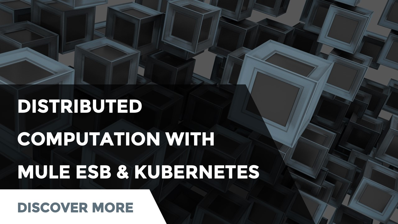 Distributed computation with Mule and Kubernetes